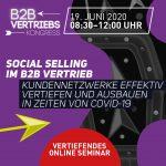 Vertiefendes online Seminar | Social Selling im B2B Vertrieb – Kundennetzwerke effektiv vertiefen und ausbauen in Zeiten von Covid-19 | EUR 230,-