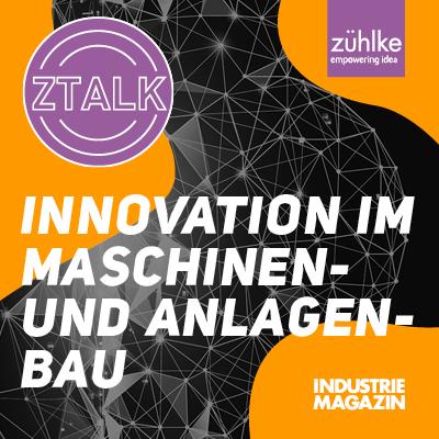 Webinar | ZTALK: Innovation im Maschinen- und Anlagenbau | 23.11.2021 | Online/Zoom