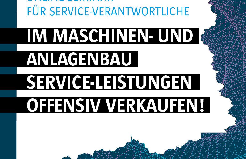 Webinar | Im Maschinen‐ und Anlagenbau Service‐Leistungen offensiv verkaufen | 04.02.2022 | Online/Zoom