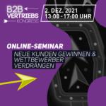 Webinar | Neue Kunden gewinnen & Wettbewerber verdrängen | 02.12.2021 | Online/Zoom